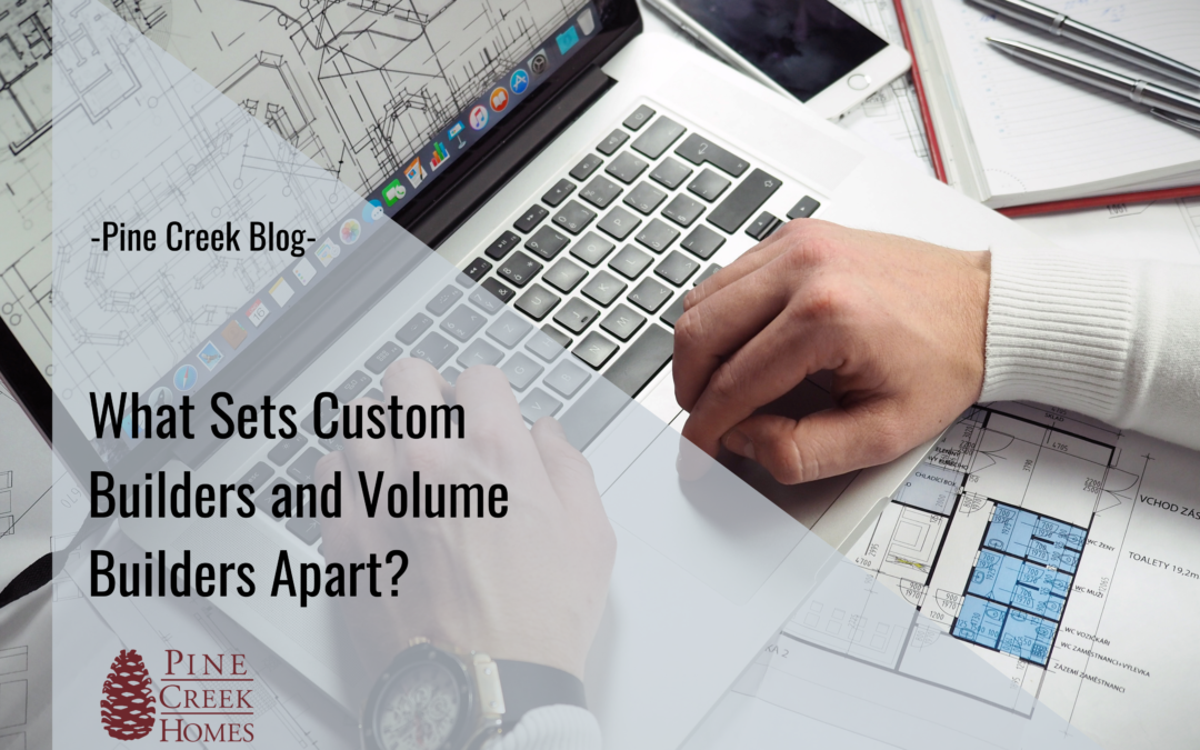 What Sets Custom Builders and Volume Builders Apart?