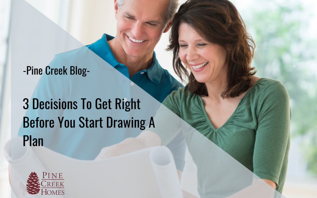 Three Decisions to Get Right Before You Start Drawing a Plan