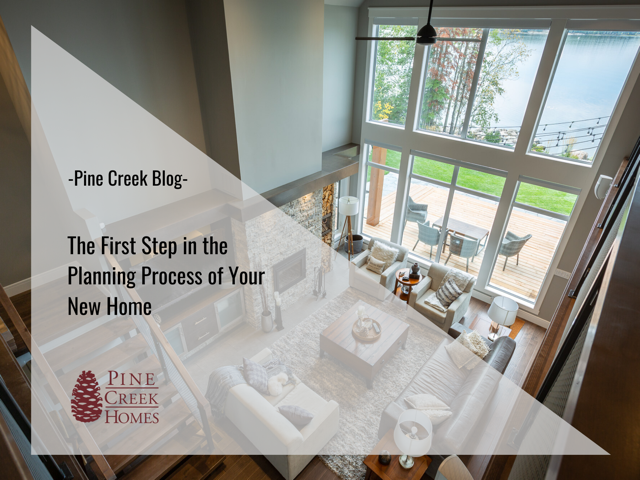The First Step in the Planning Process of Your New Home