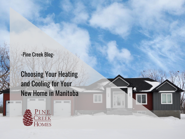 Choosing Your Heating and Cooling for Your New Home in Manitoba